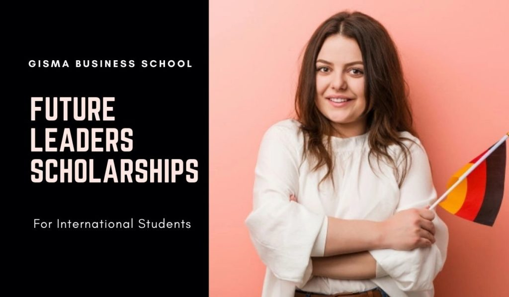 Future Leaders Scholarships for International Students at GISMA Business School, Germany, 2021