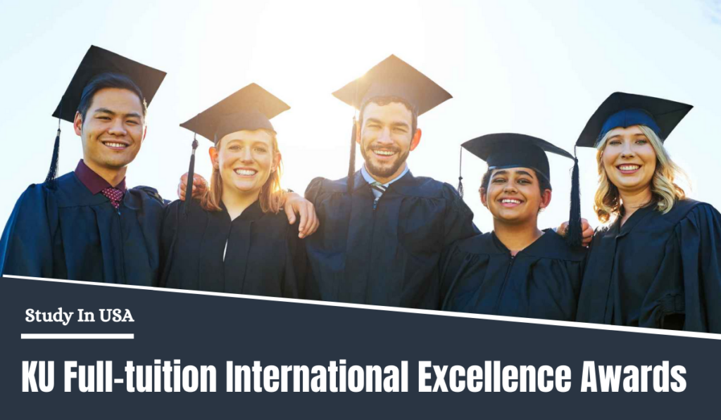 KU Full-tuition International Excellence Awards in USA, 2021